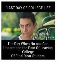 College Life Memes - last day of college life instagrama the frustratedengineer the day when no one can understand