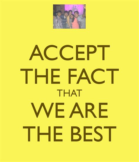 we are the best accept the fact that we are the best poster ayush keep