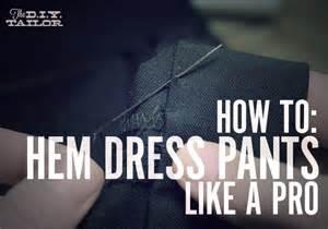 the diy tailor how to hem dress pants like a pro man
