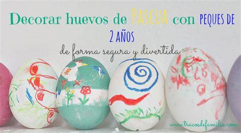 decorar huevos decorar huevos de pascua con ni 241 os peque 241 os