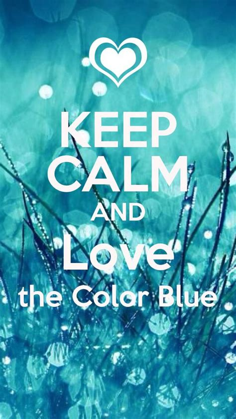 color for calm keep calm and the color blue yesyesyesyes my style