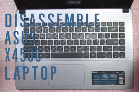 Laptop Asus X450c how to take apart disassemble asus x450c laptop