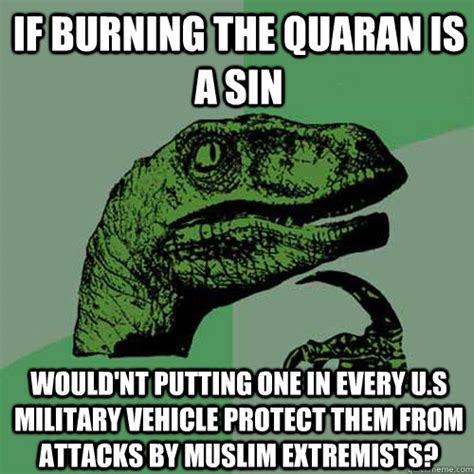 Philosoraptor Meme - if burning the quaran is a sin would nt putting one in