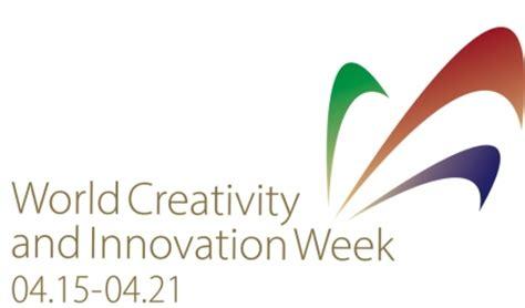 creativity and innovation history world creativity and innovation week april 15 21