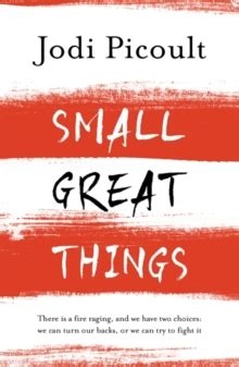 small great things 1444788000 small great things to kill a mockingbird for the 21st century jodi picoult 9781444788037