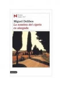 la sombra del cipres la sombra del cipr 233 s es alargada miguel delibes culturamas la revista de informaci 243 n cultural