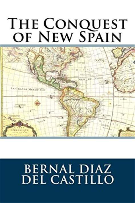 bernal diaz conquest of new spain the conquest of new spain penguin classics bernal diaz