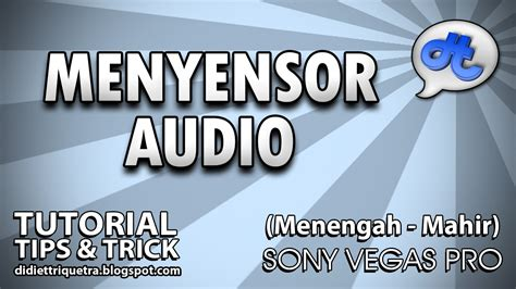 tutorial vegas pro 10 bahasa indonesia sony vegas pro tutorial 44 menyensor audio bahasa