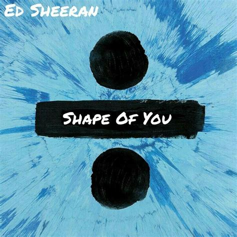 ed sheeran of you ed sheeran shape of you album art cover divide for the
