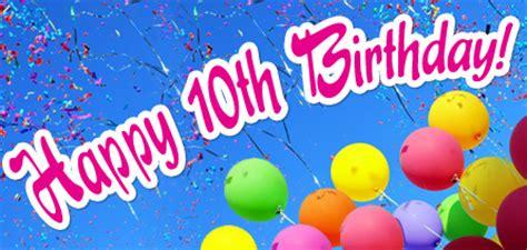 Happy Birthday Wishes 10 Year Boy Happy 10th Birthday Elvisblog Elvisblog
