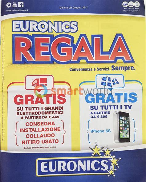 volantono euronics volantino euronics 8 21 giugno iphone in regalo con le tv