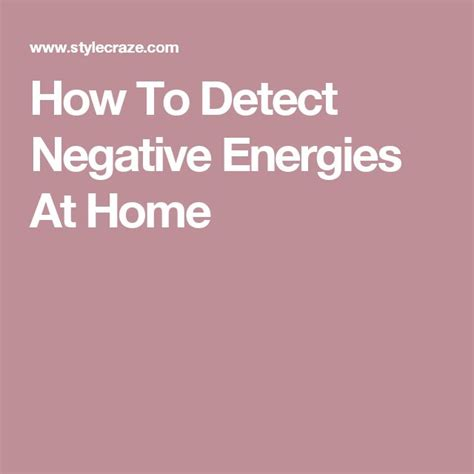 how to find negative energy at home 25 best negative energy quotes on pinterest positive