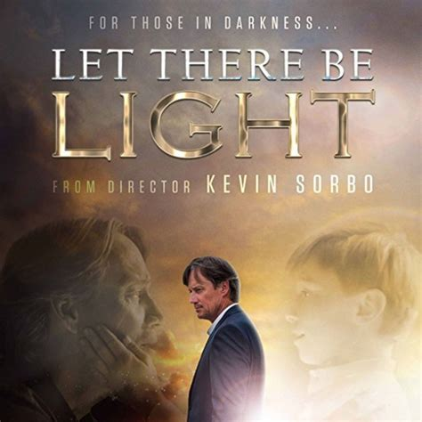 let there be light 2017 release date quot let there be light quot slated to release on dvd february