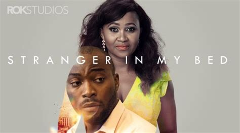 stranger in my bed stranger in my bed nollywood reinvented
