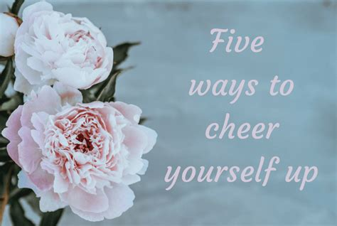 7 Ways To Cheer Up Your Family by Five Ways To Cheer Yourself Up The Diary Of A Frugal