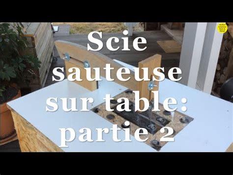 table pour scie sauteuse scie sauteuse sur table doovi