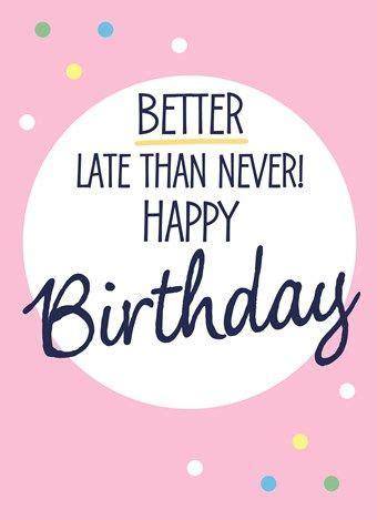 imagenes de happy birthday late 1000 ideas about happy belated birthday on pinterest