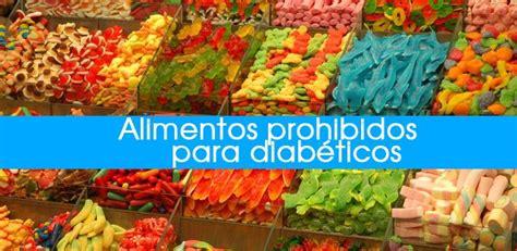 alimentos malos para diabeticos alimentos prohibidos para diab 233 ticos y frutas perjudiciales