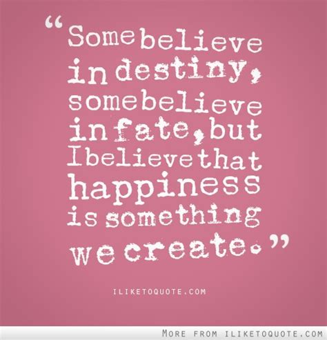 Destiny Love Quotes by Some Believe In Destiny Some Believe In Fate Fate Quote