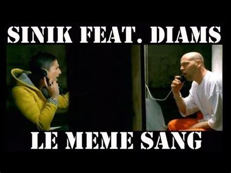 Le Meme Sang - sinik diams le m 234 me sang youtube