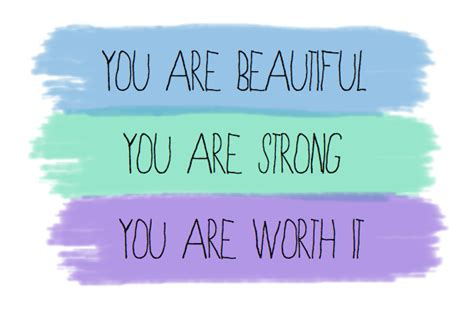 you are strong quotes you are beautiful you are strong you are worth it