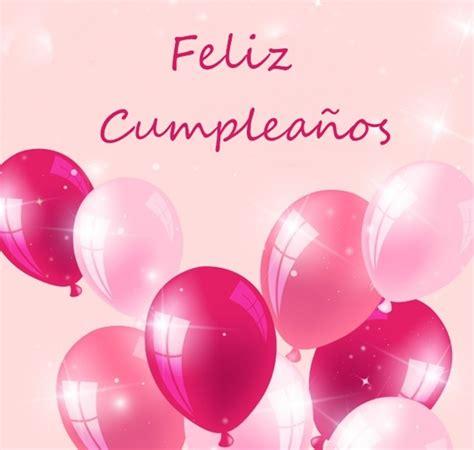 imagenes feliz cumpleaños xiomara feliz cumplea 241 os tarjetas imagenes frases mensajes