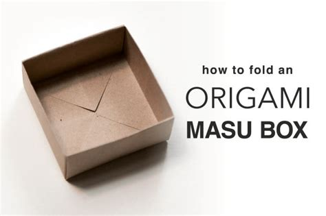 How To Fold Paper Into A Box - learn how to fold an origami masu box with this easy to