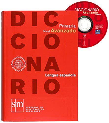 diccionario avanzado primaria lengua diccionario lengua espa 241 ola educaci 243 n primaria nivel avanzado pdfsr com