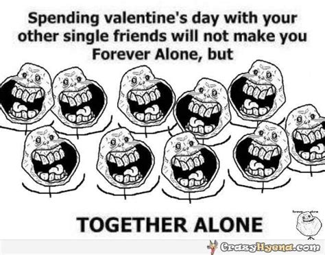 Valentines Day Memes Single - spending valentine s day with friends