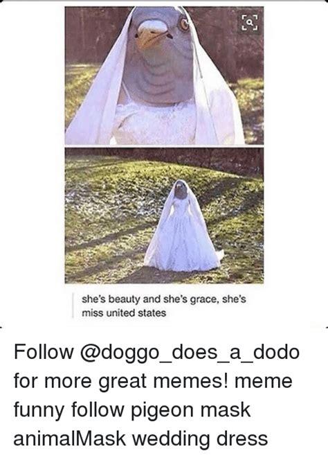 Wedding Dress Meme - 25 best memes about pigeon mask pigeon mask memes