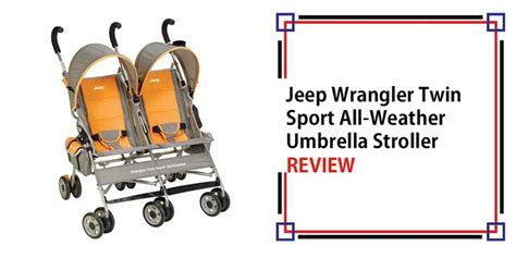 Jeep Wrangler All Weather Umbrella Stroller 25 Best Ideas About Jeep Wrangler Reviews On