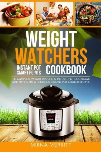 weight watchers crock pot smart points cookbook complete guide of weight watchers smart points cooker cookbook to lose weight faster and be cookbook electric pressure cooker cookbook books weight watchers instant pot smart points cookbook the