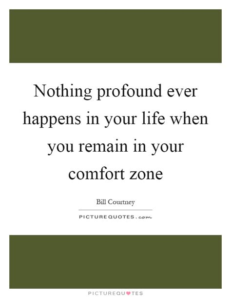 comfort in life comfort zone quotes sayings comfort zone picture quotes