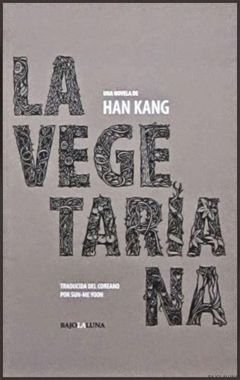 la vegetariana la vegetariana un libro de terror para halloween