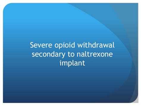 Naltrexone Withdrawal Detox Sinclair by Naltrexone Implants For Treatment Of Addiction