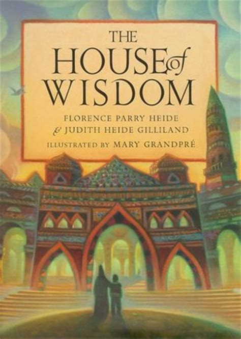 house of wisdom the house of wisdom by florence parry heide reviews discussion bookclubs lists