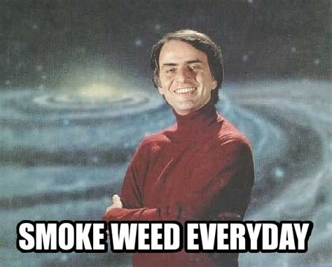 Smoking Weed Meme - smoke weed everyday know your meme