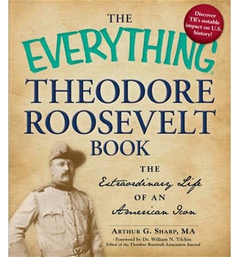 an autobiography by theodore roosevelt books the everything theodore roosevelt book arthur g sharp