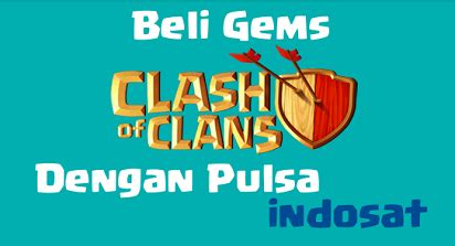beli gems coc pake pulsa telkomsel 2015 cara beli gems clash of clans via pulsa indosat beli