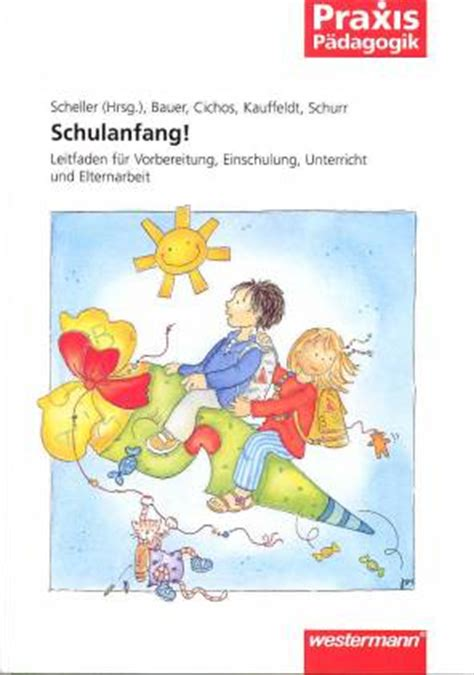 Musterbriefe Angebot Zusammenarbeit Schulanfang Leitfaden F 252 R Vorbereitung Einschulung Unterricht Und Elternarbeit Praxis