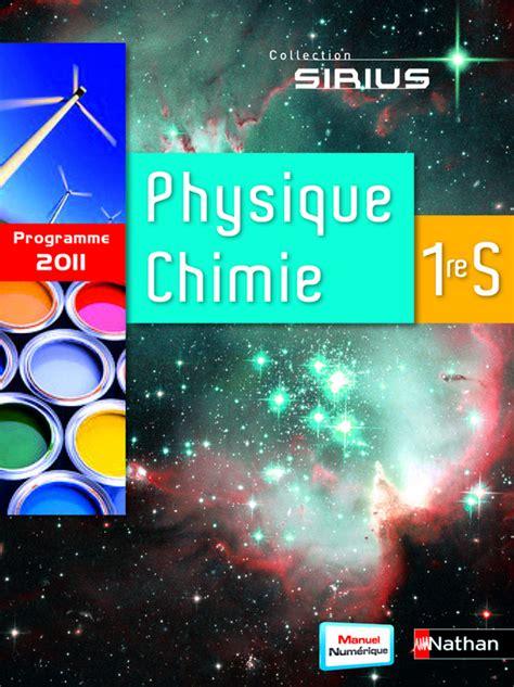 physique chimie 2de sirius physique chimie 1re s livre de l 233 l 232 ve 9782091725123 201 ditions nathan