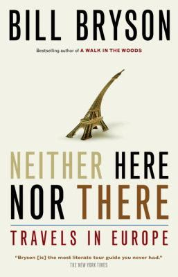 libro neither here nor there neither here nor there by bill bryson reviews description more isbn 9780385658607