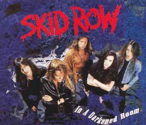 skid row in a darkened room skid row in a darkened room encyclopaedia metallum the metal archives