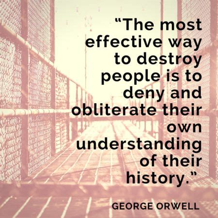 themes and quotes in 1984 george orwell quote quot the most effective way to destroy