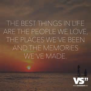 we are in love the best things in life are the people we love the places