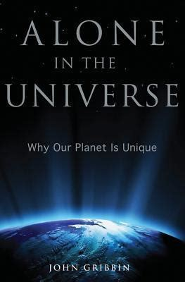 alone books alone in the universe why our planet is unique by