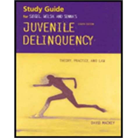 juvenile delinquency theory practice and juvenile delinquency theory practice and study