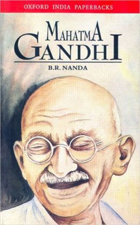 biography book mahatma gandhi mahatma gandhi a biography by b r nanda 9780195638554