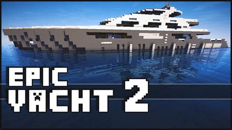 how to make a big yacht in minecraft minecraft super epic yacht 2 youtube