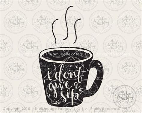 coffee svg  dont give  sip silhouette cricut hand etsy